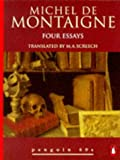 Four Essays: Michel de Montaigne (Penguin 60s) (0146000374) by Montaigne, Michel de