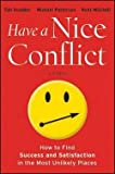 img - for Tim Scudder: Have a Nice Conflict : How to Find Success and Satisfaction in the Most Unlikely Places (Hardcover); 2012 Edition book / textbook / text book