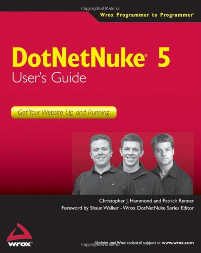 DotNetNuke 5 User's Guide: Get Your Website Up and Running (Wrox Programmer to Programmer)