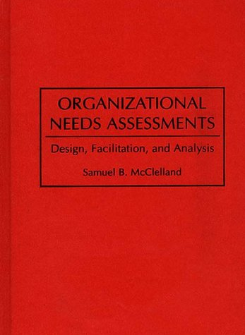 Organizational Needs Assessments Design Facilitation and Analysis089933279X