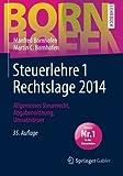 Steuerlehre 1 Rechtslage 2014: Allgemeines Steuerrecht, Abgabenordnung, Umsatzsteuer (Bornhofen Steuerlehre 1 LB)