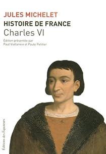 Histoire de France : Tome 4, Charles VI par Michelet