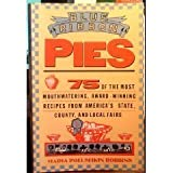 Blue-Ribbon Pies: 75 of the Most Mouthwatering, Award-Winning Recipes from America