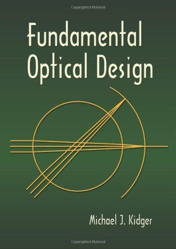 Fundamental Optical Design (SPIE Press Monograph Vol. PM92)