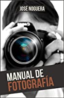 Manual de Fotograf�a (Spanish Edition)