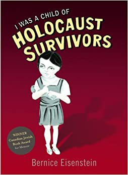 Was a Child of Holocaust Survivors: Bernice Eisenstein