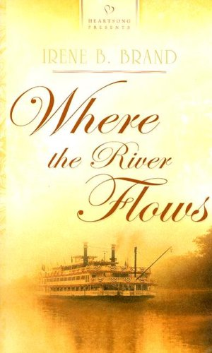 Where the River Flows (Heartsong Historical), BRANDIRENE