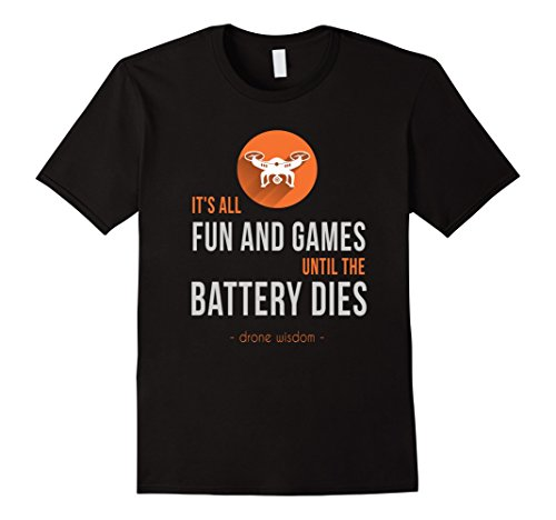 Mens-Its-all-fun-and-games-until-the-battery-dies-drone-t-shirt