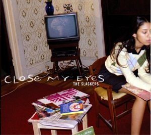 The Slackers - Close My Eyes - Zortam Music