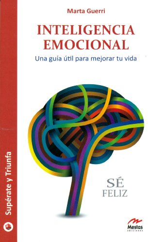 Inteligencia Emocional. Una guía útil para mejorar tu vida (Supérate y Triunfa)