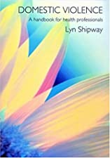 Domestic Abuse in Healthcare A handbook for multiprofessional healthcare teams by Lyn Shipway