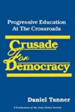 img - for Crusade for Democracy (Suny Series, the Philosophy of Education) book / textbook / text book