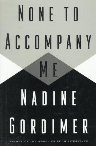 None to Accompany Me, NADINE GORDIMER