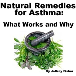 Natural Remedies for Asthma: What Works and Why