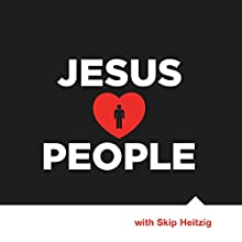 Jesus Loves People  by Skip Heitzig Narrated by Skip Heitzig