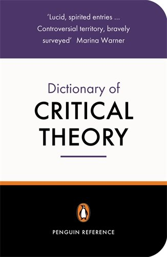 The Penguin Dictionary of Critical Theory (Penguin...