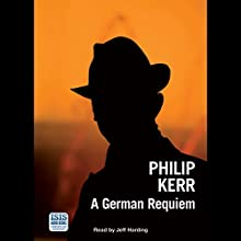 A German Requiem | Livre audio Auteur(s) : Philip Kerr Narrateur(s) : Jeff Harding