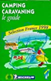 Michelin Camping Caravanning: Le Guide : Selection France 1998 (Serial)