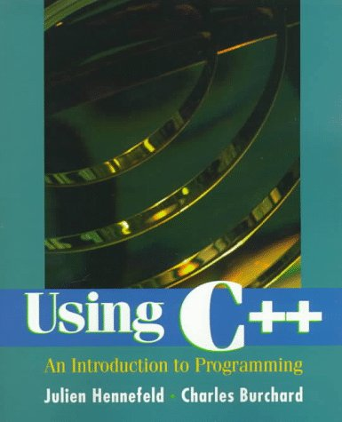 Using C++: An Introduction to Programming
