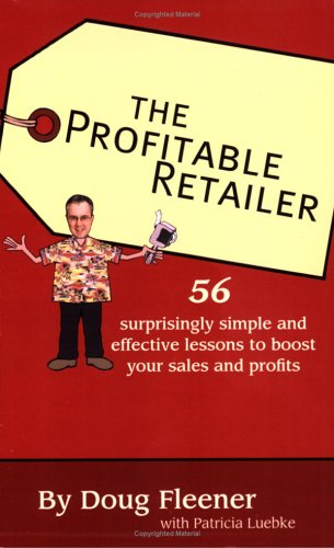 The Profitable Retailer: 56 surprisingly simple and effective lessons to boost your sales and profits