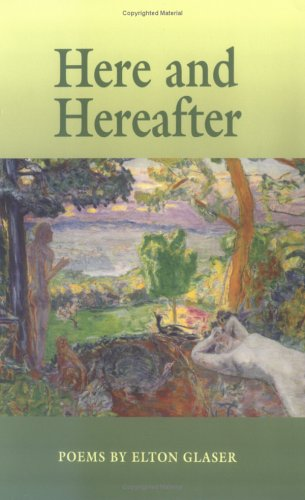 Here And Hereafter: Poems (Arkansas Poetry), ELTON GLASER