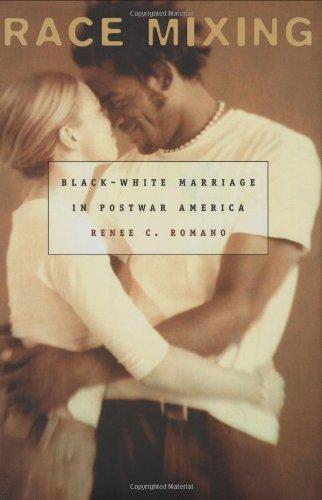 Race Mixing: Black-White Marriage in Postwar America
