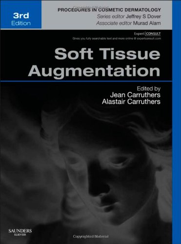 Soft Tissue Augmentation: Procedures in Cosmetic Dermatology Series (Expert Consult - Online and Print), 3e PDF