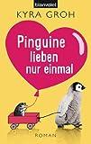 Pinguine lieben nur einmal: Roman