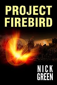 Project Firebird by Nick Green ebook deal
