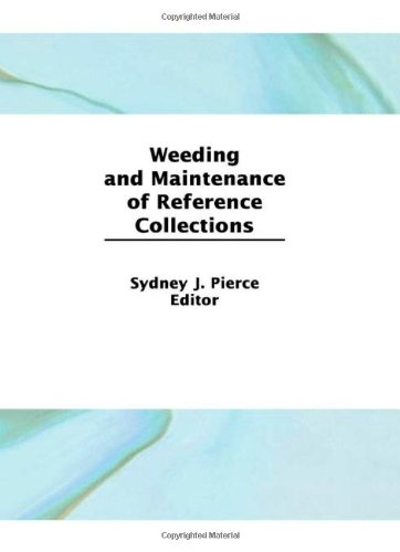 Weeding and Maintenance of Reference Collections (Reference Librarian No.29 1990)