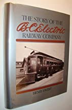 The story of the B.C. Electric Railway…