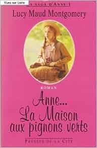 Anne la maison aux pignons verts roman la saga d 39 anne for Anne la maison aux pignons verts livre