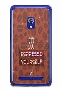 YuBingo Espresso Yourself with Coffee Designer Mobile Case Back Cover for Asus Zenfone 6