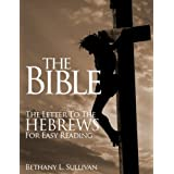The Bible: Hebrews for Easy Readingby Bethany L. Sullivan
