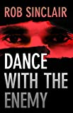 Book cover image for Dance with the Enemy: a gripping international suspense thriller (The Enemy Series Book 1)