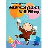 """Jetzt wird gefeiert, Willi Wibergvon """"Gunilla Bergstr�m"""""""