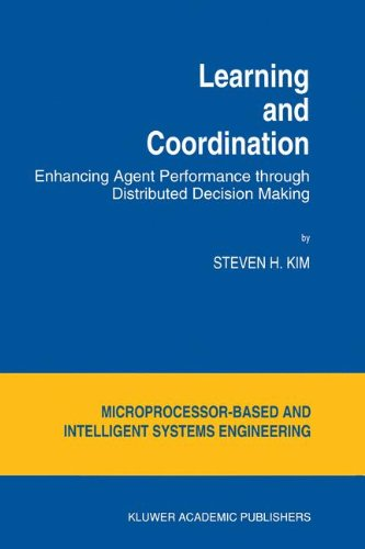 Learning and Coordination: Enhancing Agent Performance through Distributed Decision Making (Intelligent Systems, Control