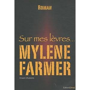 Sur mes lèvres... Mylène Farmer