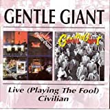 Playing the Fool: The Official Live/Civilianby Gentle Giant