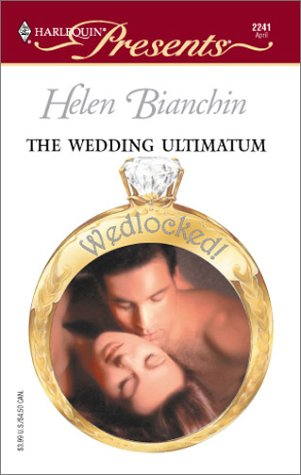 The Wedding Ultimatum (Harlequin Presents, No. 2241), HELEN BIANCHIN