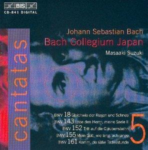Bach : Cantates sacrées Vol. 5 BWV 18, 152, 155, 161, 143