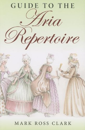 Guide to the Aria Repertoire (Indiana Repertoire Guides)