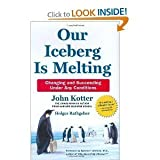 John Kotter, Holger Rathgeber, Peter Mueller, Spencer Johnsonsour Iceberg Is Melting: Changing and Succeeding Under Any Conditions (Kotter, Our Iceberg Is Melting) [Hardcover](2010)