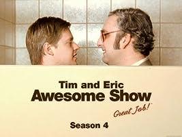 Tim and Eric Awesome Show, Great Job! Season 4