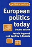 European Politics Today: Second Edition (0719066697) by Patricia Hogwood