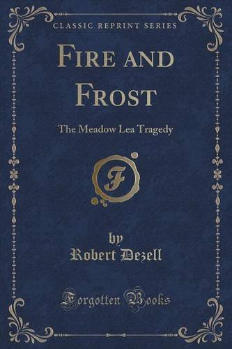 fire-and-frost-the-meadow-lea-tragedy-classic-reprint
