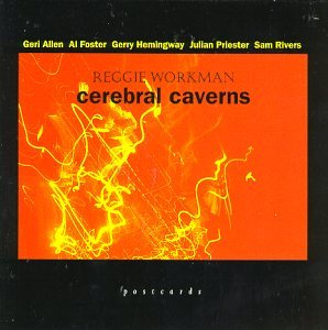 Cerebral Caverns by Sam Rivers,&#32;Reggie Workman,&#32;Gerry Hemingway,&#32;Geri Allen and Julian Priester