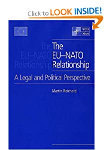 The Eu-Nato Relationship: A Legal And Political Perspective Martin Reichard