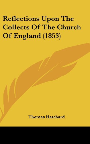 Reflections Upon The Collects Of The Church Of England (1853)