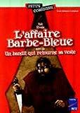 L'affaire Barbe-Bleue. suivi de Un bandit qui retourne sa veste